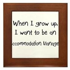 When I grow up I want to be an Accommodation Manag