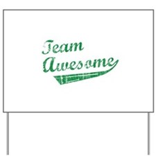 Team Awesome Yard Sign