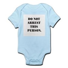 """""""Do Not Arrest This Person"""" Infant Creeper"""