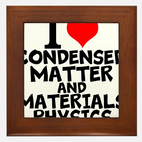 I Love Condensed Matter And Materials Physics Fram