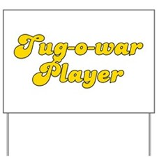 Retro Tug-o-war P.. (Gold) Yard Sign