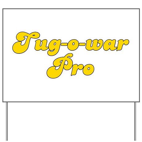 Retro Tug-o-war Pro (Gold) Yard Sign