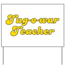 Retro Tug-o-war T.. (Gold) Yard Sign