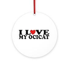 I Love My Ocicat Ornament (Round)