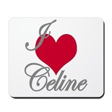I love (heart) Celine Mousepad