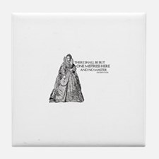 One Mistress Here Tile Coaster