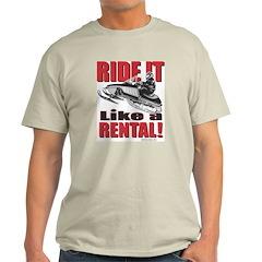 Ride it Like a Rental T-Shirt
