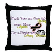 """Army Fiance """"Try a Deployment"""" Throw Pillow"""