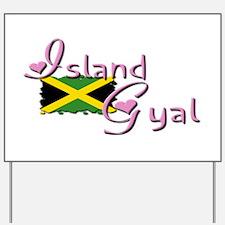 Island Gyal - Yard Sign