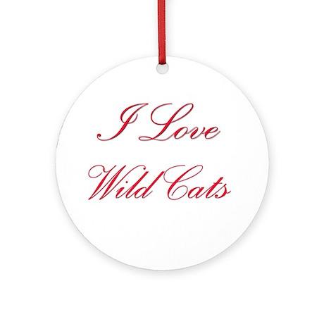 I Love Wild Cats Ornament (Round)