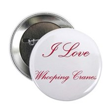 """I Love Whooping Cranes 2.25"""" Button"""