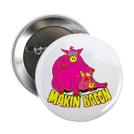 """Makin' Bacon 2.25"""" Button"""