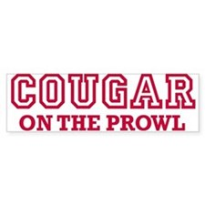COUGAR ON THE PROWL DATING BA Bumper Bumper Sticker