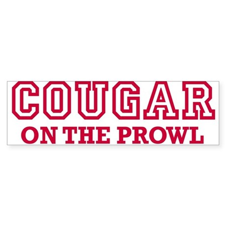 COUGAR ON THE PROWL DATING BA Bumper Sticker