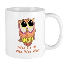 Owl Who did it? Mug
