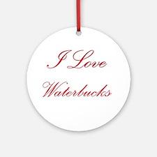 I Love Waterbucks Ornament (Round)