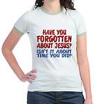 Forget About Jesus Jr Ringer T-Shirt
