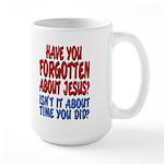 Forget About Jesus Large 15oz Mug