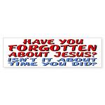 Forget About Jesus Bumper Sticker