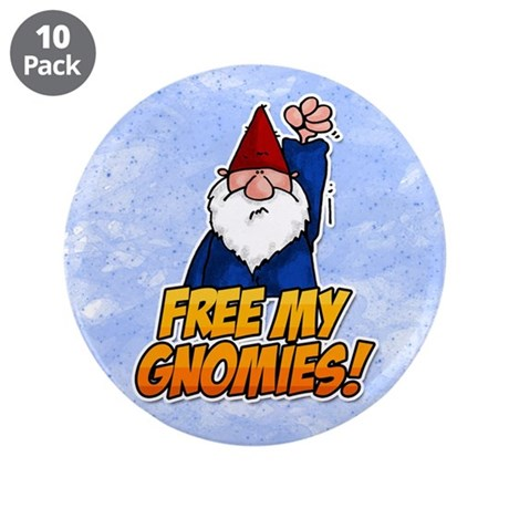 "free my gnomies! 3.5"" Button (10 pack)"