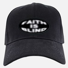 Faith Is Blind Baseball Cap Hat