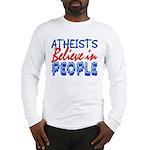 Atheists Believe Long Sleeve Shirt