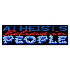Atheists Believe Bumper Bumper Sticker