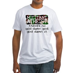 Militant Atheist Fitted Tee Shirt