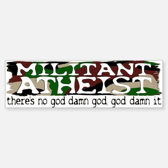 Militant Atheist Bumper Bumper Bumper Sticker