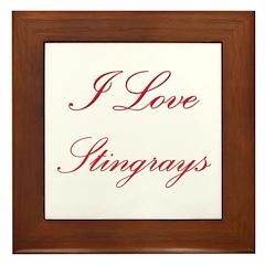 I Love Stingrays Framed Tile