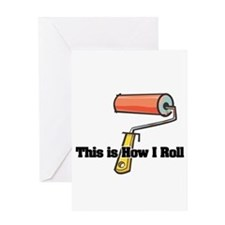 How I Roll (Paint Roller) Greeting Card