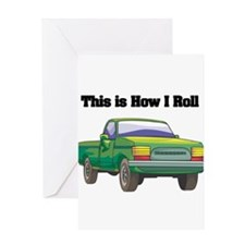 How I Roll (Pick Up Truck) Greeting Card