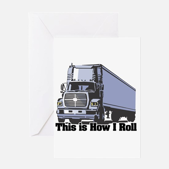 How I Roll (Tractor Trailer) Greeting Card