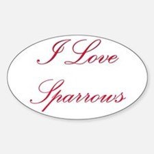 I Love Sparrows Oval Decal