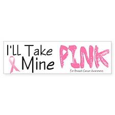 Make Mine PINK 5 Bumper Bumper Sticker