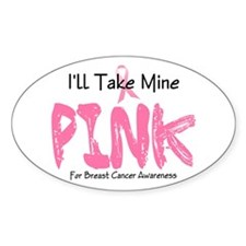 Make Mine PINK 5 Oval Decal