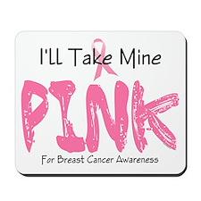 Make Mine PINK 5 Mousepad