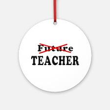 Future Teacher No More Ornament (Round)