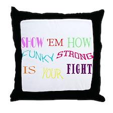 Show Em Your Funky Fight Throw Pillow