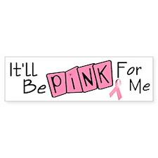 Make Mine PINK 7 Bumper Bumper Sticker