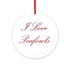 I Love Peafowls Ornament (Round)