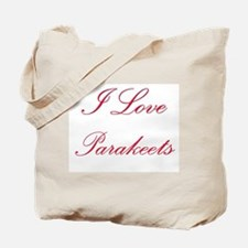 I Love Parakeets Tote Bag