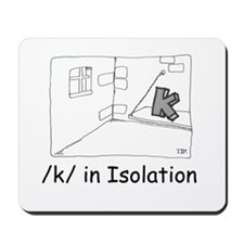 K in isolation Mousepad