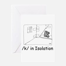 K in isolation Greeting Card