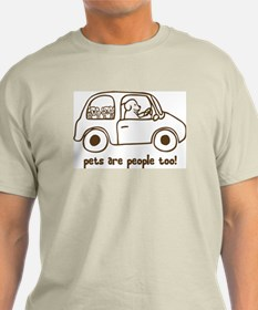 Pets Are People Too T-Shirt