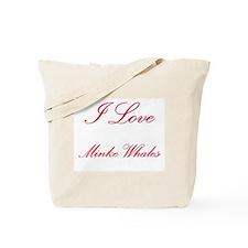 I Love Minke Whales Tote Bag
