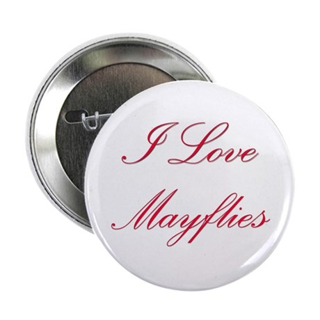 "I Love Mayflies 2.25"" Button"