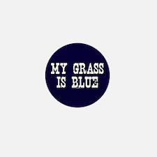 My Grass Is Blue Mini Button