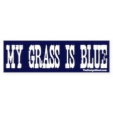My Grass Is Blue Bumper Car Sticker