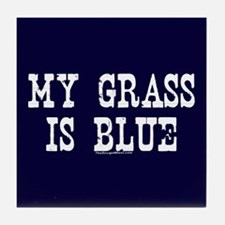 My Grass Is Blue Tile Coaster